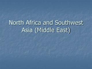 North Africa and Southwest Asia (Middle East)
