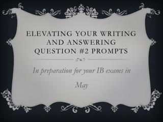 Elevating your writing and answering question #2 prompts
