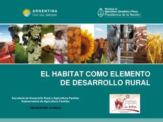 EL HABITAT COMO ELEMENTO  DE DESARROLLO RURAL