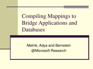 Compiling Mappings to Bridge Applications and Databases