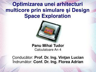 Optimizarea unei arhitecturi multicore prin simulare şi Design Space Exploration
