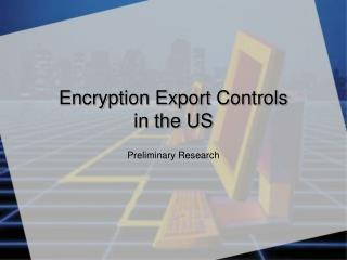 Encryption Export Controls in the US