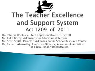 The Teacher Excellence and Support System  Act 1209  of  2011
