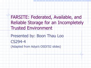 FARSITE: Federated, Available, and Reliable Storage for an Incompletely Trusted Environment