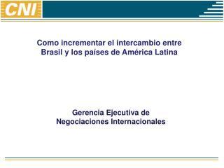 Como incrementar el intercambio entre Brasil y los  países de América  Latina