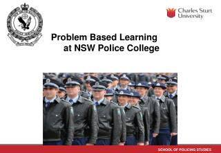 Problem Based Learning                  at NSW Police College