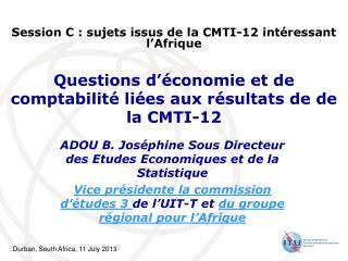 Questions d'économie et de comptabilité liées aux résultats de de la CMTI-12