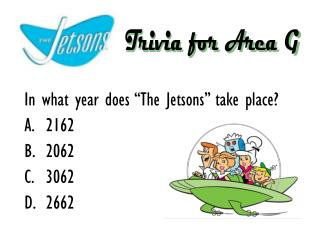 "In what year does ""The Jetsons"" take place? 2162 2062 3062 2662"