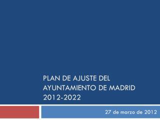 Plan de ajuste del Ayuntamiento de Madrid  2012-2022
