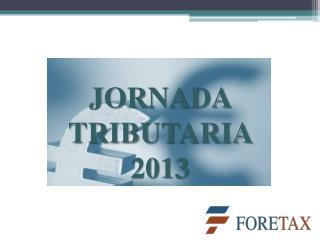 JORNADA TRIBUTARIA 2013