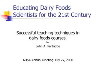 Educating Dairy Foods Scientists for the 21st Century
