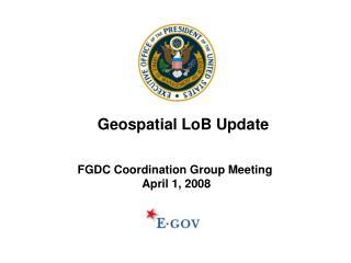 FGDC Coordination Group Meeting  April 1, 2008