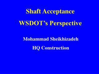 Shaft Acceptance WSDOT's Perspective