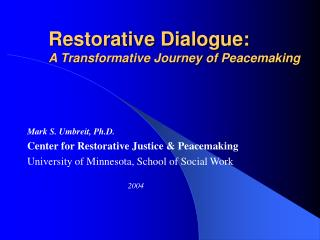 Restorative Dialogue: A Transformative Journey of Peacemaking