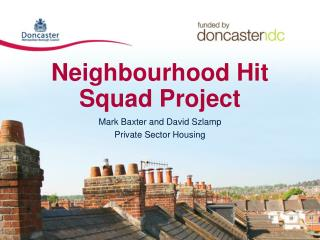 Neighbourhood Hit Squad Project