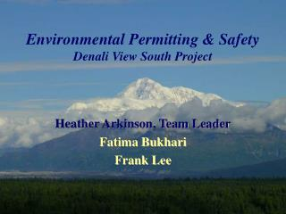 Environmental Permitting & Safety Denali View South Project
