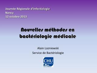 Nouvelles m�thodes en bact�riologie m�dicale