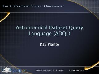 Astronomical Dataset Query Language (ADQL)