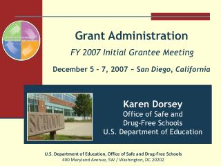 Grant Administration FY 2007 Initial Grantee Meeting December 5 – 7, 2007 ~ S an Diego, California