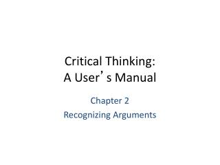 Critical Thinking: A User ' s Manual