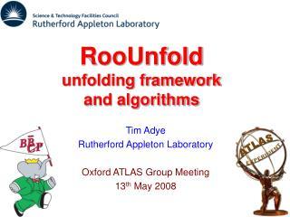 RooUnfold unfolding framework and algorithms