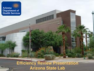 Efficiency Review Presentation Arizona State Lab