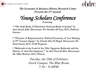 The Economic & Business History Research Center Presents the 2 nd  Annual: