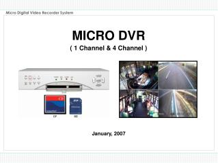 MICRO DVR ( 1 Channel & 4 Channel )