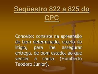 Seqüestro 822 a 825 do CPC