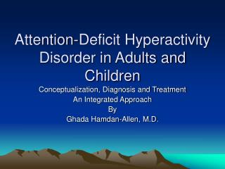 Attention-Deficit Hyperactivity Disorder in Adults and Children