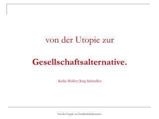 von der Utopie zur Gesellschaftsalternative. Kolja Möller/Jörg Schindler