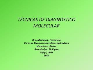 TÉCNICAS DE DIAGNÓSTICO MOLECULAR