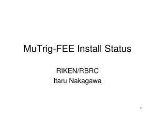 MuTrig-FEE Install Status