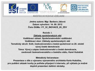 Jméno autora: Mgr. Barbora  Jášová Datum vytvoření: 14. 09. 2012