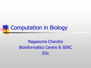 Computation in Biology