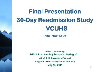 Final Presentation 30-Day Readmission Study - VCUHS  IRB:  HM13507