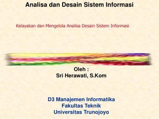 K elayakan dan  Mengelola Analisa Desain Sistem Informasi