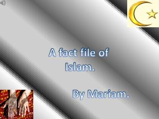 A fact file of  Islam.