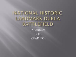 National Historic Landmark Dukla battlefield