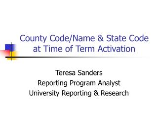 County Code/Name & State Code at Time of Term Activation