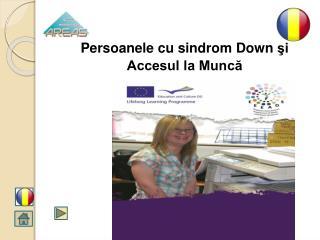 Persoanele  cu  sindrom  Down  şi  Accesul la Muncă