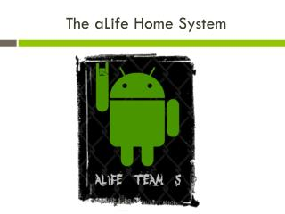 The aLife Home System