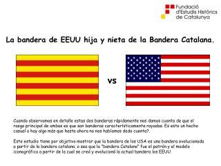La bandera de EEUU hija y nieta de la Bandera Catalana.