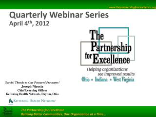 Quarterly Webinar Series April 4 th , 2012