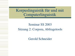 Korpuslinguistik f�r und mit Computerlinguistik