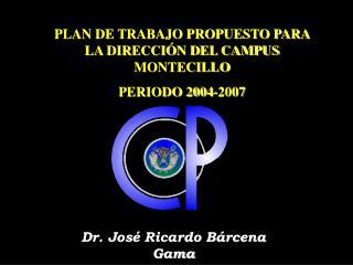 Dr. Jos� Ricardo B�rcena Gama