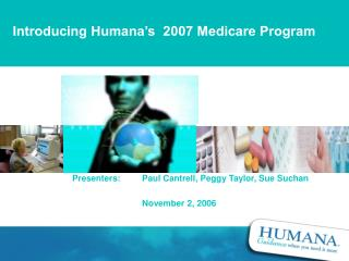 Introducing Humana s  2007 Medicare Program