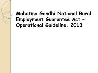 Mahatma Gandhi National Rural Employment Guarantee Act – Operational Guideline, 2013