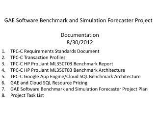 GAE Software Benchmark and Simulation Forecaster Project  Documentation 8/30/2012