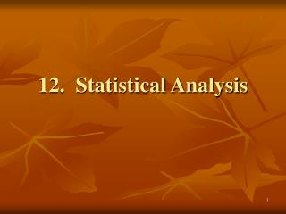 12.  Statistical Analysis